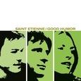 SAINT ETIENNE - GOOD HUMOR (Disco Vinilo LP)