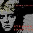 TAYLOR, ROGER - STRANGE FRONTIER (Disco Vinilo LP)