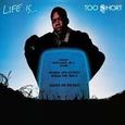 TOO SHORT - LIFE IS... TOO $HORT -HQ- (Disco Vinilo LP)