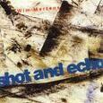 MERTENS, WIM - SHOT AND ECHO (Compact Disc)