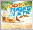 VARIOUS ARTISTS - 100% TUBES DE L'ETE 2015 (Compact Disc)