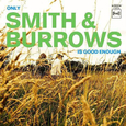 SMITH & BURROWS - ONLY SMITH & BURROWS IS GOOD ENOUGH (Compact Disc)