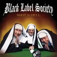 BLACK LABEL SOCIETY - SHOT TO HELL (Compact Disc)