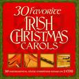 VARIOUS ARTISTS - 30 FAVORITE IRISH CHRISTMAS CAROLS (Compact Disc)