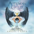 AUTUMN'S CHILD - ANGEL'S GATE (Compact Disc)