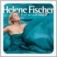 FISCHER, HELENE - FUR EINEN TAG -SPEC- (Compact Disc)