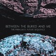 BETWEEN THE BURIED AND ME - PARALLAX 2 - FUTURE SEQUENCE (Compact Disc)