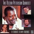 PETERSON, OSCAR - A TRIBUTE TO MY FRIENDS   (Compact Disc)