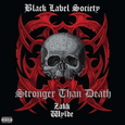 BLACK LABEL SOCIETY - STRONGER THAN DEATH (Compact Disc)