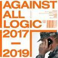 AGAINST ALL LOGIC - 2017-2019 (Disco Vinilo LP)