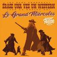 LE GRAND MIERCOLES - ERASE UNA VEZ UN WESTERN (Disco Vinilo  7')
