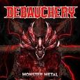 DEBAUCHERY - MONSTER METAL (Compact Disc)