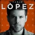 LOPEZ, PABLO - EL MUNDO Y LOS AMANTES INOCENTES -HQ- (Disco Vinilo LP)