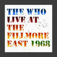 WHO - LIVE AT THE FILLMORE EAST 1968 (Compact Disc)