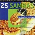 VARIOUS ARTISTS - 25 SAMBAS: SAMBAS INST... (Compact Disc)