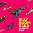 BILLY BOOM BAND - MUJER BALA + DVD