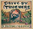 DRIVE BY TRUCKERS - BLESSING & A CURSE (Compact Disc)