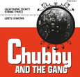 CHUBBY AND THE GANG - LIGHTNING DONT STRIKE TWICE -LTD- (Disco Vinilo  7')
