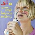 SIA - SOME PEOPLE HAVE REAL PROBLEMS (Compact Disc)