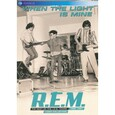 REM - WHEN THE LIGHT IS MINE (Digital Video -DVD-)