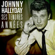 HALLYDAY, JOHNNY - SES TENDRES ANNEES (Compact Disc)