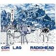 RADIOHEAD - COM LAG 2+2=5 (Compact Disc)