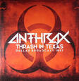 ANTHRAX - THRASH IN TEXAS - DALLAS (Disco Vinilo LP)