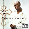 2PAC - LOYAL TO THE GAME (Compact Disc)