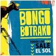 BONGO BOTRAKO - TODOS LOS DIAS SALE EL SOL (Compact Disc)