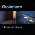 CHOKEBORE - A TASTE FOR BITTERS (Disco Vinilo LP)