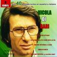BARI, NICOLA DI - 40 GRANDES EXITOS EN ESPAÑOL E ITALIANO (Compact Disc)