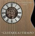 LARA, SANTIAGO - GUITARRA EN EL TIEMPO (Compact Disc)