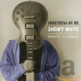 WHITE, SNOWY - SOMETHING ON ME (Compact Disc)