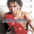 SABINA, JOAQUIN - DIMELO EN LA CALLE (Compact Disc)
