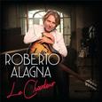 ALAGNA, ROBERTO - LE CHANTEUR (Compact Disc)