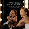 DESSAY, NATALIE - BETWEEN YESTERDAY AND TOMORROW (Compact Disc)