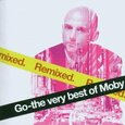 MOBY - GO - THE VERY BEST -REMIXED- (Compact Disc)
