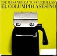 EL COLUMPIO ASESINO - DE MI SANGRE A TUS CUCHILLAS (Compact Disc)