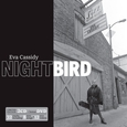 CASSIDY, EVA - NIGHTBIRD -DELUXE- (Compact Disc)