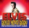 PRESLEY, ELVIS - BOSSA NOVA BABY:THE.. (Compact Disc)