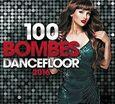VARIOUS ARTISTS - 100 BOMBES DANCEFLOOR 2016 (Compact Disc)