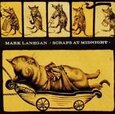 LANEGAN, MARK - SCRAPS AT MIDNIGHT        (Compact Disc)
