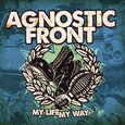AGNOSTIC FRONT - MY LIFE MY WAY (Compact Disc)