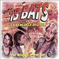 13 BATS - LA VENGANZA DEL SOL (Compact Disc)