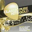 Artistes Variétés - CLASSIC HITS - PURE GOLD (Compact Disc)