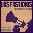 LOS FASTIDIOS - FROM LOCKDOWN TO THE WORLD -HQ- (Disco Vinilo LP)
