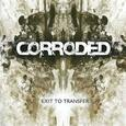 CORRODED - EXIT TO TRANSFER (Disco Vinilo LP)