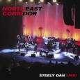 STEELY DAN - NORTHEAST CORRIDOR: LIVE (Compact Disc)