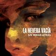 NEVERA VACIA - SIN MIRAR ATRAS (Compact Disc)