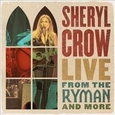 CROW, SHERYL - LIVE FROM THE RYMAN & MORE -HQ- (Disco Vinilo LP)